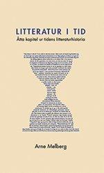 Litteratur i tid : åtta kapitel ur tidens litteraturhistoria 1