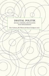 Digital politik : sociala medier, deltagande och engagemang