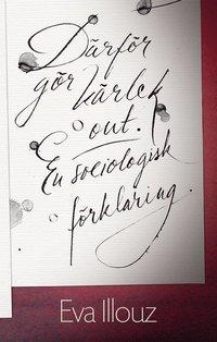 bokomslag Därför gör kärlek ont. En sociologisk förklaring