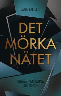 bokomslag Det mörka nätet : nedslag i den digitala underjorden