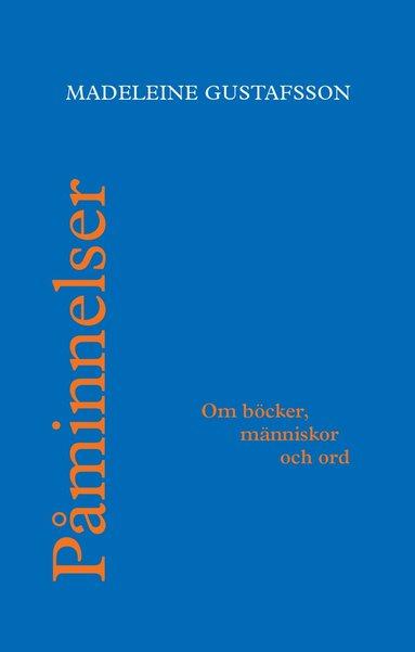 bokomslag Påminnelser : om böcker, människor och ord