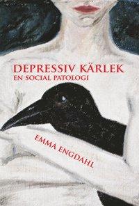bokomslag Depressiv kärlek : en social patologi