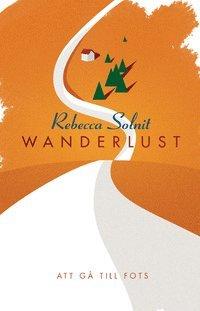 bokomslag Wanderlust : att gå till fots