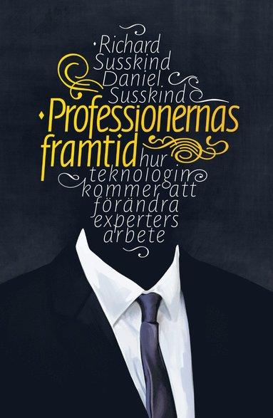 bokomslag Professionernas framtid : hur teknologin kommer att förändra experters arbete