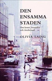 bokomslag Den ensamma staden : om konst, ensamhet och överlevnad