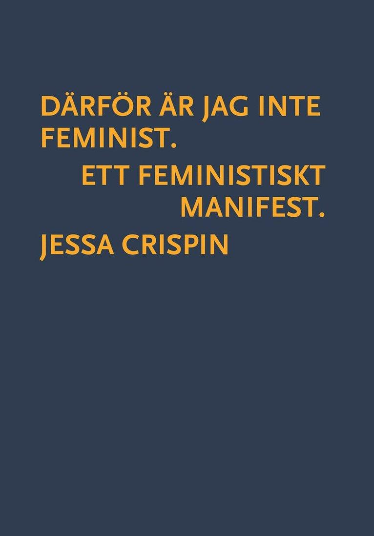Därför är jag inte feminist : ett feministiskt manifest 1