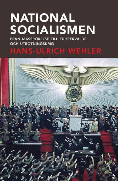 bokomslag Nationalsocialismen : från massrörelse till Führervälde och utrotningskrig