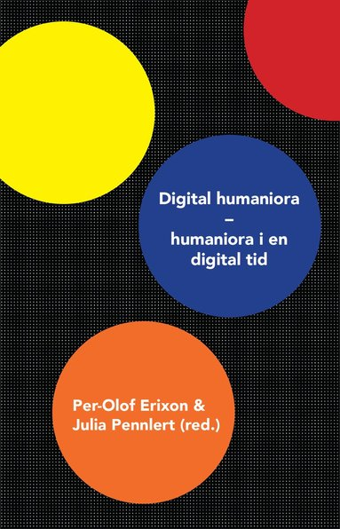bokomslag Digital humaniora : humaniora i en digital tid