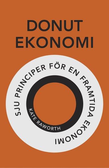 bokomslag Donutekonomi : sju principer för en framtida ekonomi
