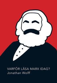 Varför läsa Marx idag?