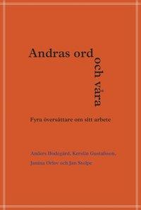 bokomslag Andras ord och våra : fyra översättare om sitt arbete.