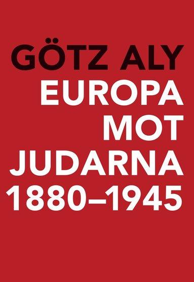 bokomslag Europa mot judarna 1880-1945