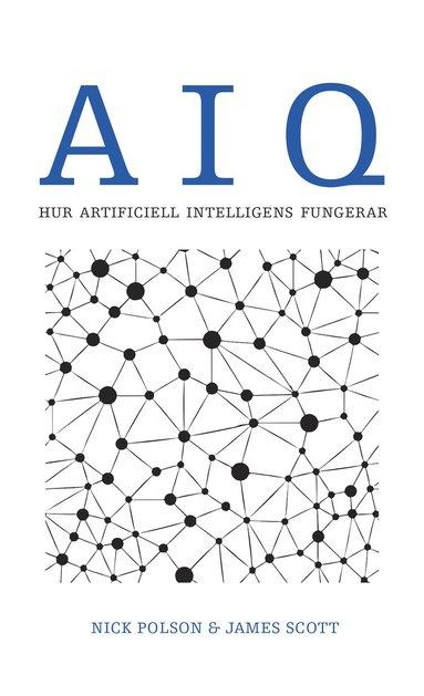 bokomslag AIQ : hur artificiell intelligens fungerar
