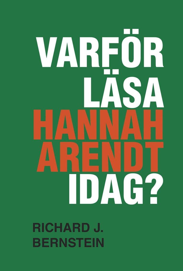 Varför läsa Hannah Arendt idag? 1
