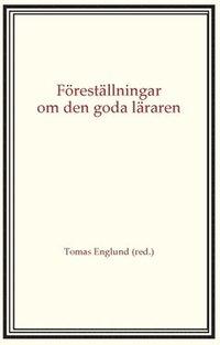 bokomslag Föreställningar om den goda läraren
