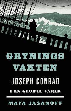 bokomslag Gryningsvakten : Joseph Conrad i en global värld