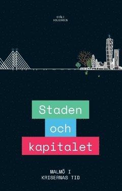 Staden och kapitalet : Malmö i krisernas tid 1