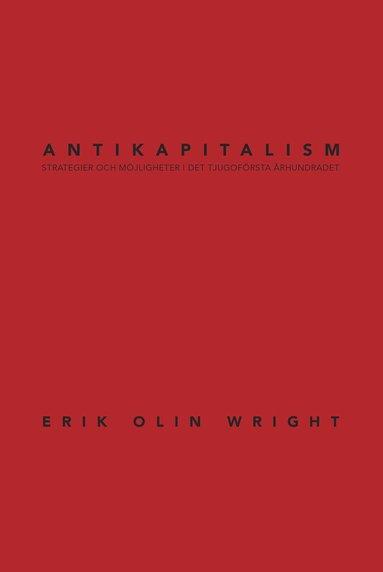 bokomslag Antikapitalism : strategier och möjligheter i det tjugoförsta århundradet
