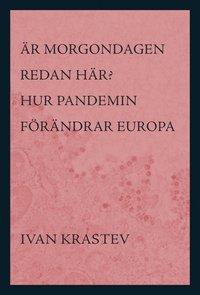 bokomslag Är morgondagen redan här? : hur pandemin förändrar Europa