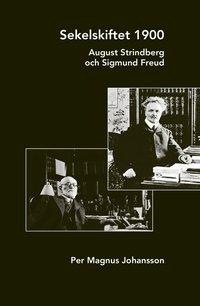 bokomslag Sekelskiftet 1900 : August Strindberg och Sigmund Freud