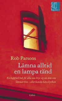 bokomslag Lämna alltid en lampa tänd : en hoppfull bok för alla som bryr sig om dem som lämnat tron - eller kanske bara kyrkan