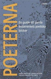 bokomslag Poeterna : en guide till Gamla testamentets poetiska böcker