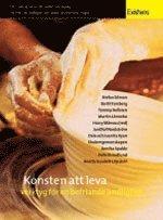 bokomslag Konsten att leva : verktyg för en befriande andlighet