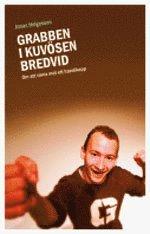 bokomslag Grabben i kuvösen bredvid : om att vinna över ett handikapp