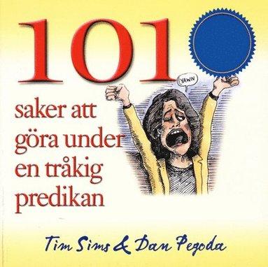 bokomslag 101 saker att göra under en tråkig predikan