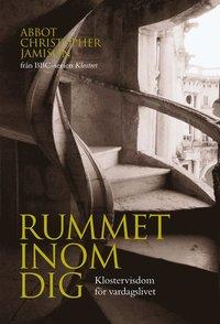 bokomslag Rummet inom dig : klostervisdom för vardagslivet