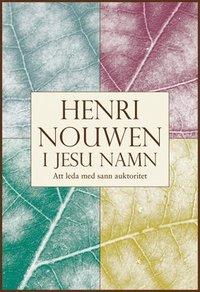 bokomslag I Jesu namn : att leda med sann auktoritet