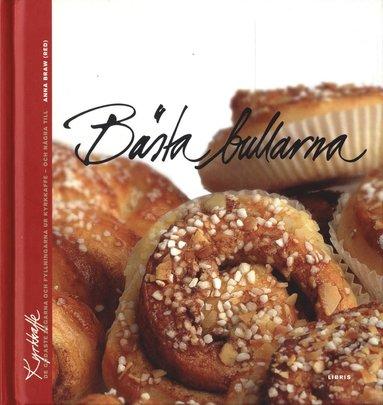 bokomslag Bästa bullarna : de godaste degarna och fyllningarna ur kyrkkaffe - och några till
