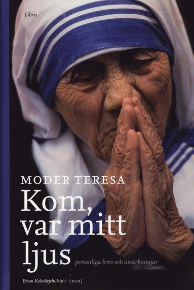 bokomslag Kom, var mitt ljus : personliga brev och anteckningar