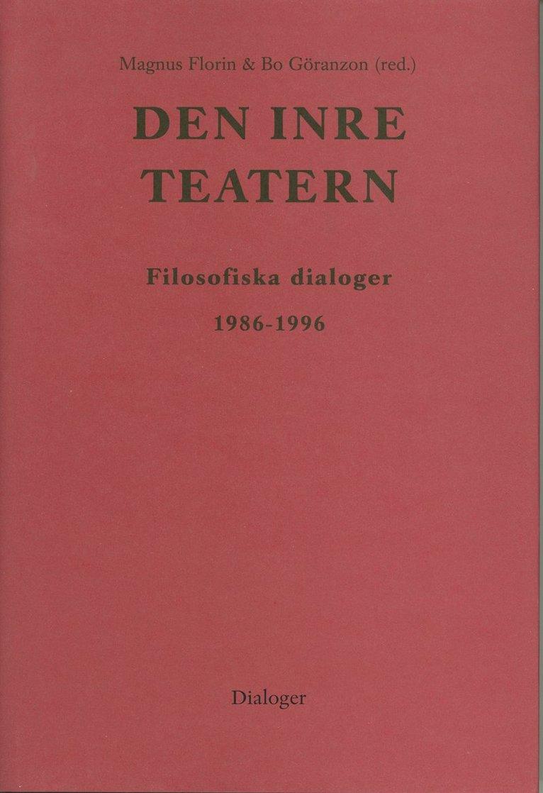 Den inre teatern : filosofiska dialoger 1986-1996 1