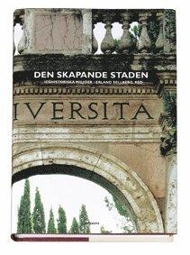 bokomslag Den skapande staden Idéhistoriska miljöer