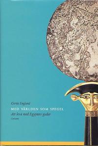 bokomslag Med världen som spegel - Att leva med Egyptens gudar