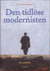 bokomslag Den tidlöse modernisten : en essäbok