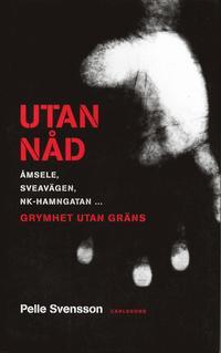 bokomslag Utan nåd : grymhet utan gräns