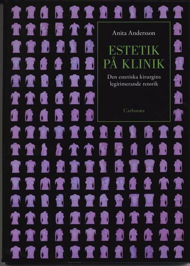 bokomslag Estetik på klinik : den estetiska kirurgins legitimerade retorik