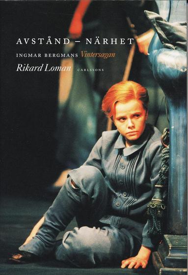 bokomslag Avstånd - närhet : Ingmar Bergmans Vintersagan på Dramaten