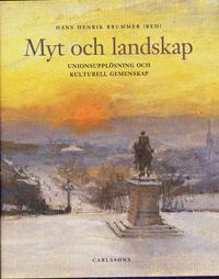 bokomslag Myt och landskap : unionsupplösning och kulturell gemenskap