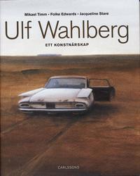 Ulf Wahlberg : ett konstnärsskap