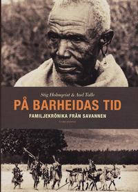 bokomslag På Barheidas tid : familjekrönika från savannen