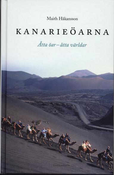 bokomslag Kanarieöarna : åtta öar - åtta världar