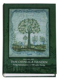 bokomslag Den osynliga handen : trädgårdsmästaren i 1700-talets Sverige