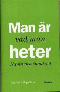 bokomslag Man är vad man heter : namn och identitet