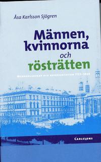 bokomslag Männen, kvinnorna och rösträtten : medborgarskap och representation 1723-1866
