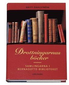 bokomslag Drottningarnas böcker - Samlingarna i Bernadottebiblioteket