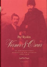 bokomslag Verner & Oscar : en kärlekshistoria : Heidenstam och Levertin 1888-1906
