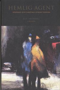 bokomslag Hemlig agent : spionage och sabotage genom tiderna